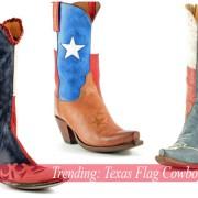 Trending- Texas Flag Cowboy Boots