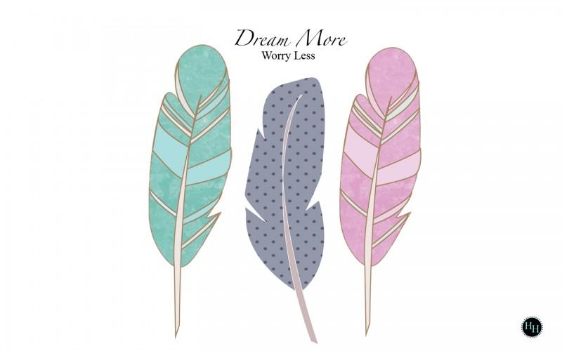 Dream More, Worry Less Desktop Download