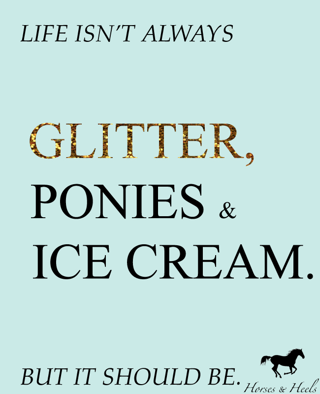 Glitter, Ponies And Ice Cream