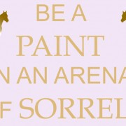 Be A Paint Horse | Stand Out